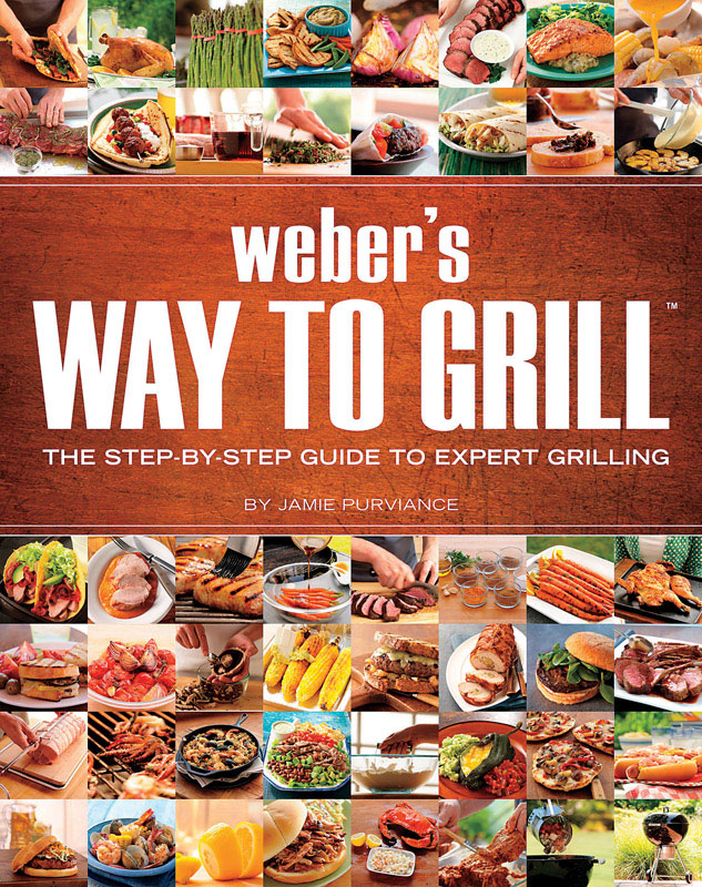Weber's Way To Grill Cookbook