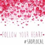 Follow your heart #ShopLocal
